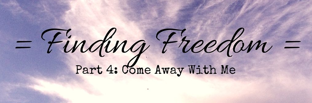 Finding Freedom Part 4